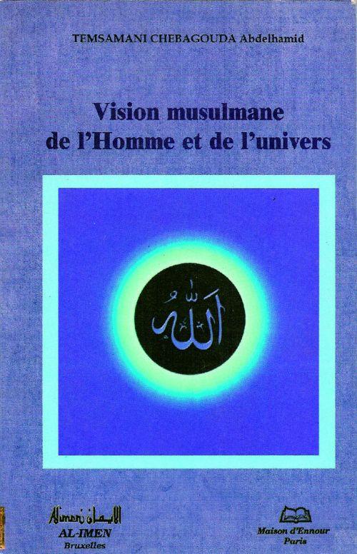 Vision musulmane de l'Homme et de l'univers -0