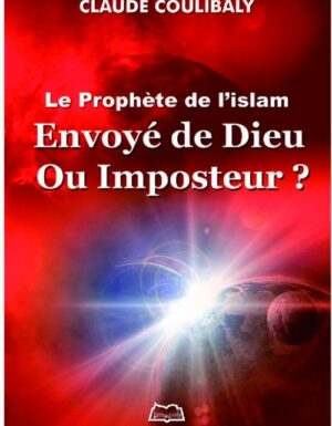 Le Prophète de l'Islam : Envoyé de Dieu ou Imposteur ?