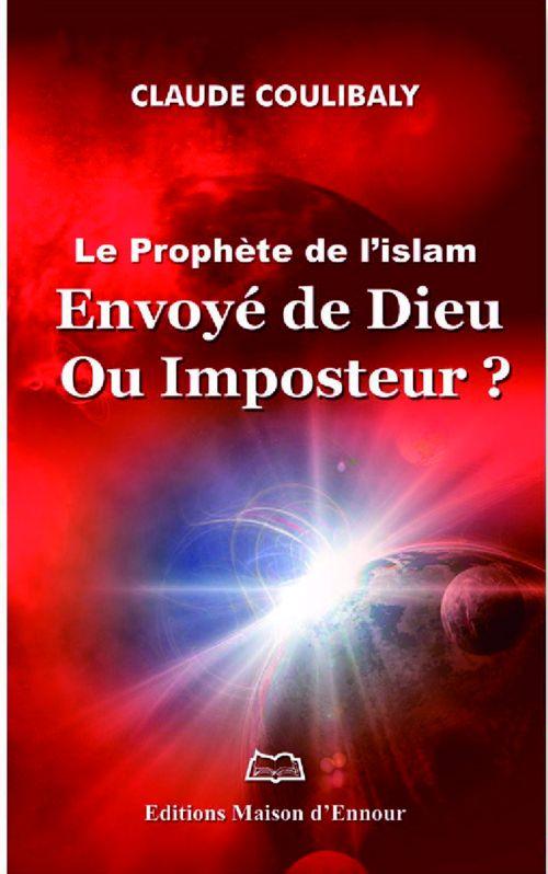 Le Prophète de l'Islam : Envoyé de Dieu ou Imposteur ?-0