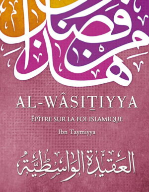 Al-Wâsitiyya – Epître sur la foi islamique