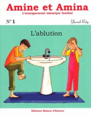 Amine et Amina – n°1 : L'ablution
