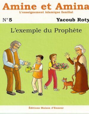 Amine et Amina – n°5 : L'exemple du Prophète