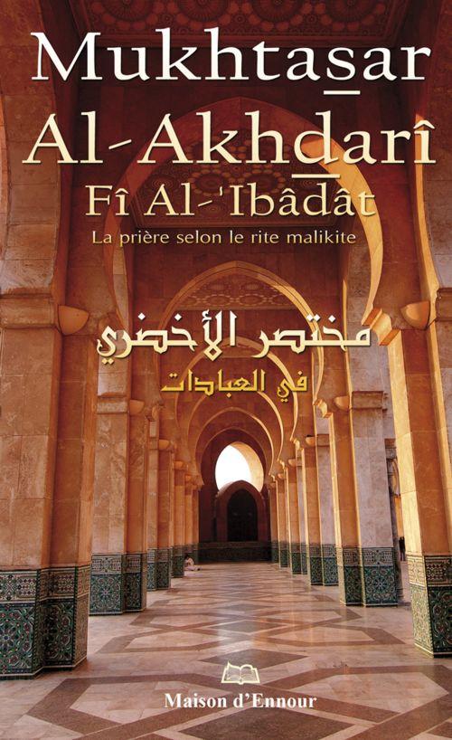 Mukhtasar Al-Akhdarî Fî Al-'Ibâdât - La prière selon le rite Malikite (français)-0