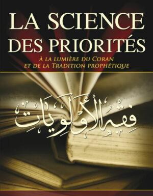 La science des priorités à la lumière du Coran et de la Tradition prophétique