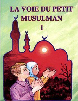 La voie du petit musulman - Tome 1-0