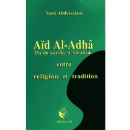 Aïd Al-Adhâ - Fête du Sacrifice d'Abraham entre tradition et tradition.-0
