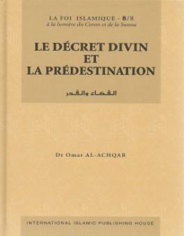 Le décret divin et la prédestination Tome 8 -القضاء و القدر -0