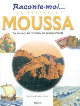 Raconte-moi le prophète Moussa-0