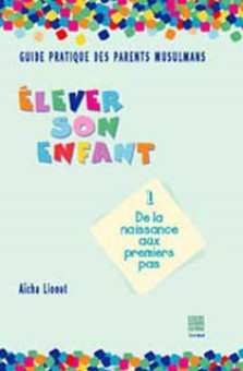 Guide des parents musulmans (Tome 1)