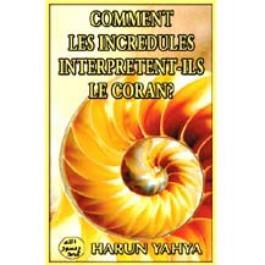 Comment les incrédules interprètent-ils le Coran