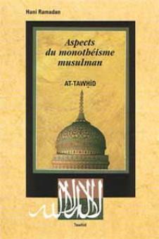 Aspects du monothéisme musulman -0