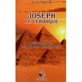 JOSEPH Le Veridique – Récits coraniques, les prophètes de la voie droite.