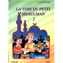 La voie du petit musulman - Tome 2-0
