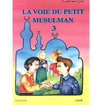 La voie du petit musulman – Tome  3