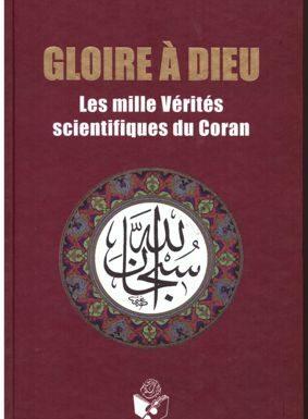 GLOIRE A DIEU ou les milles vérités scientifiques du Coran-0