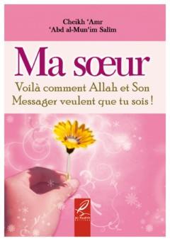 Ma soeur - Voilà comment Allah et son Messager veulent que tu sois !-0
