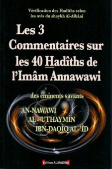 Les 3 40 Hadîths An-nawawi commentés par les erudits ibn daqiq al-id/ An-nawawi et Al-Uthaymin-0