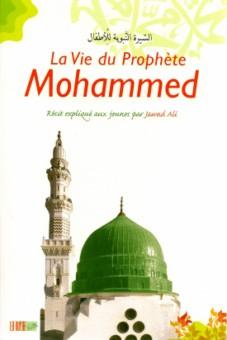 La vie du Prophète Mohammed, récit expliqué aux jeunes-0