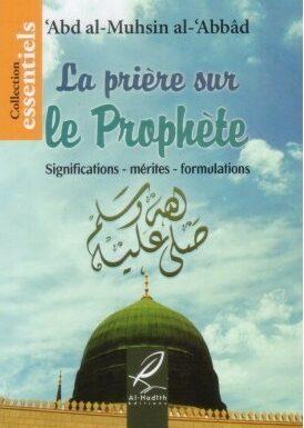 La prière sur le Prophète (significations - mérites - formulations) -0
