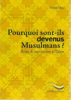 Pourquoi sont-ils devenus Musulmans? Récits de conversions à l'Islam -0