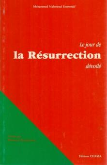Le jour de la résurrection dévoilé -0
