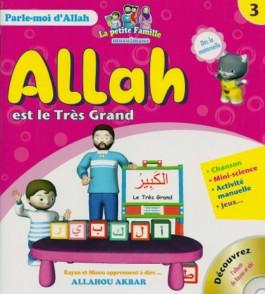 Allah est le Très Grand  – Tome 3 – série «Parle-moi d'Allah»