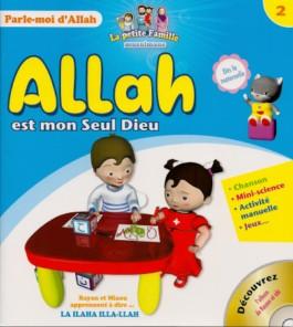 Allah est mon Seul Dieu – Tome 2 – série «Parle-moi d'Allah»