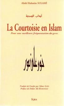 La courtoisie en Islam – Pour une meilleure fréquentation des gens
