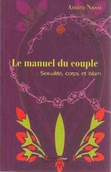 Le manuel du couple : sexualité, corps et islam