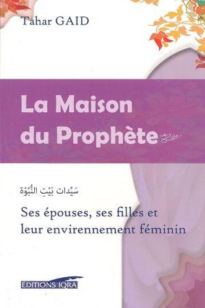 La Maison du Prophète : Ses épouses, ses filles et leur enviironnement féminin-0