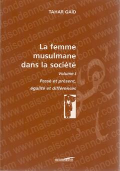 La femme musulmane dans la société - Volume 1-0