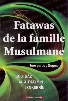 Fatawas de la famille musulmane - 1ère partie : Dogme-0