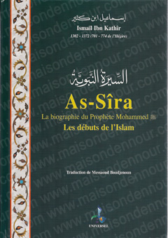 As-Sîra La biographie du Prophète Mohammed – Les débuts de l'islam