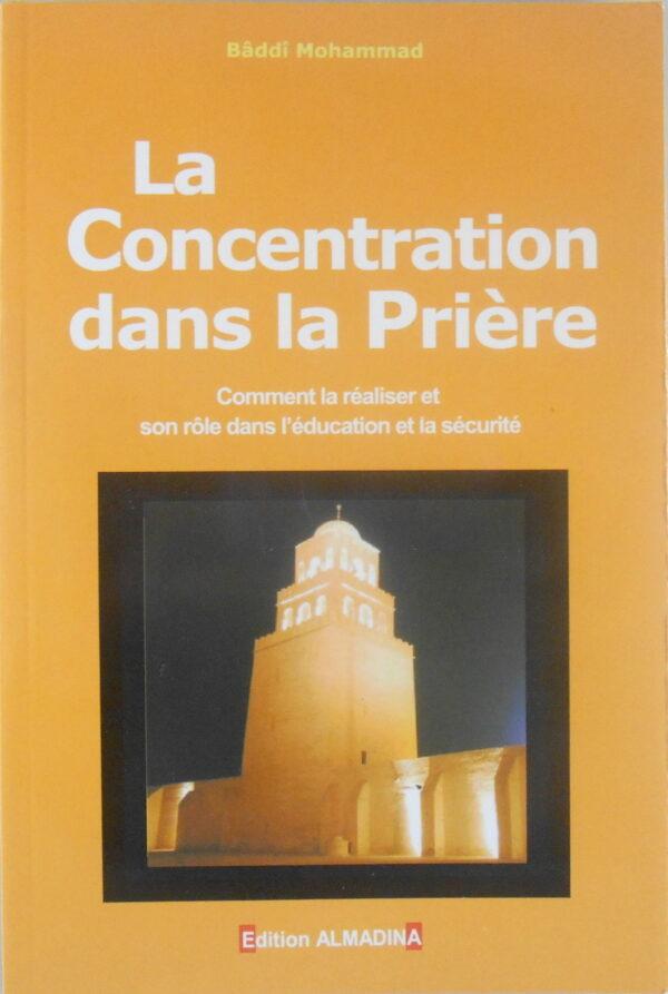 La Concentration dans la Prière - Comment la réaliser et son rôle dans l'éducation et la sécurité-0