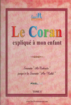 Le Coran expliqué à mon enfant - Tome 5 - Sourate At-Takwîr jusqdu'à la Sourate An-Nabâ-0