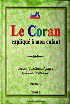"""Le Coran expliqué à mon enfant - Tome2 - Sourate """"l'Adhérence"""" jusqu'à la sourate """"l'Eléphant""""-0"""