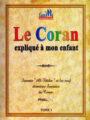 """Le Coran expliqué à mon enfant - Tome 1 - Sourate """"Al-Fâtiha"""" et les neuf dernières sourates du Coran-0"""