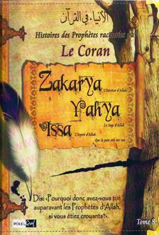 Les histoires des Prophètes racontées par le Coran (Tome 8) : Zakarya, Yahya, Issa-0
