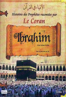 Les histoires des Prophètes racontées par Le Coran (tome 3) : Abraham-0