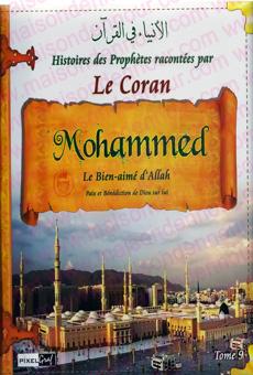 Histoires des Prophètes racontées par le Coran - Tome 9 : Mohammed-0