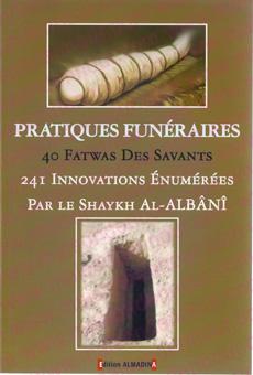 Pratiques funéraires - 40 fatwas des savants - 241 innovations énumérées par le Shaykh al-Albani-0