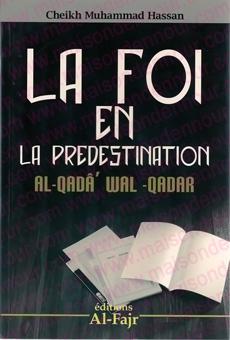 La foi en la prédestination (Al-Qada' Wal-Qadar) -0