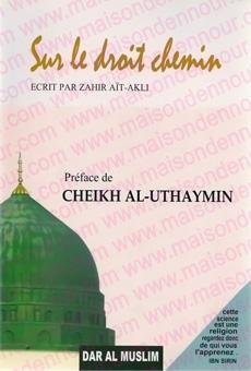 Sur le droit chemin préface de Cheikh Al'Uthaymin-0