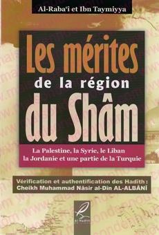 Les mérites de la région du Shâm, la Palestine, la Syrie, le Liban, la Jordanie et une partie de la Turquie-3454