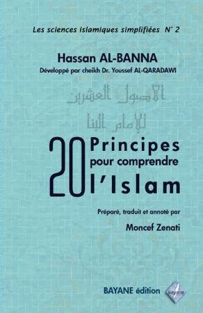 20 principes pour comprendre l'Islam - Bayane editions - -0