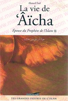 La vie de Aicha épouse du Prophète de l'islam-0