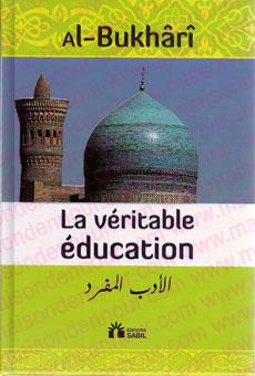 La Véritable Education (Al Adab Al Mufrad) الادب المفرد-0