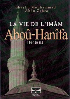 La Vie de l'Imam Abou Hanifa [80-150H]-0