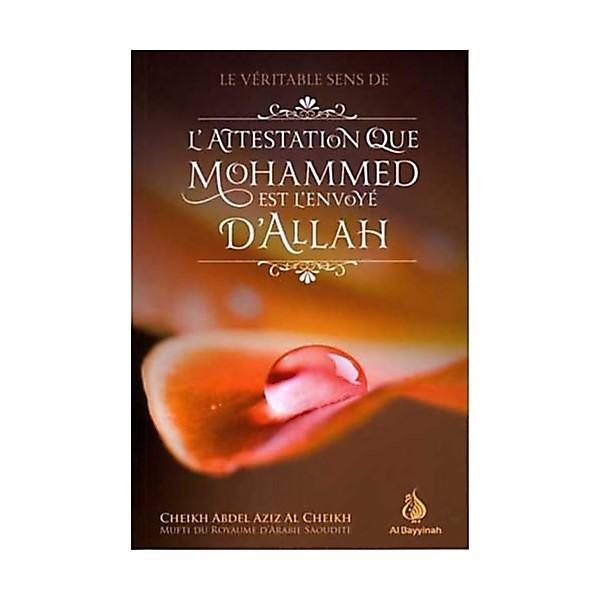 Le véritable sens de L'attestation que Mohammed est l'envoyé d'ALLAH-0