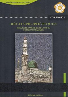 Récits prophétiques - Nouvelles approches de la vie du prophète Mohammed - Volume 1-0